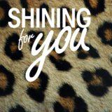 Shining for you